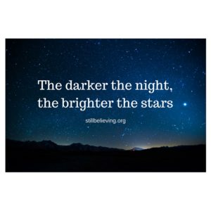 The darker the night, the brighter the stars copy